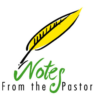 Notes from the pastor
